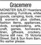 Gracemere MONSTER SALE!! Hoarders downsizing. Furniture, white goods, camping, tools, men & women's plus clothes, fashion items, appliances, dvds, scrapbooking, arts, craft, games, homeware, linen, giftware, crockery. Some still new. 75 Victoria Street. Sat & Sun from 8am. No earlier please.
