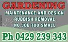 5125753abHC GARDENING MAINTENANCE AND DESIGN RUBBISH REMOVAL NO JOB TOO SMALL Ph 0429 239 343