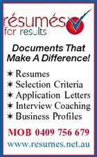 Documents That Make A Difference!  Resumes  Selection Criteria  Application Letters  Interview Coaching  Business Profiles MOB 0409 756 679 www.resumes.net.au