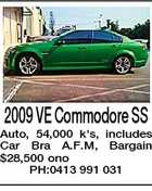 2009 VE Commodore SS Auto, 54,000 k's, includes Car Bra A.F.M, Bargain $28,500 ono PH:0413 991 031