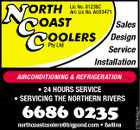 Lic No. 81238C Arc Lic No. AU03471 Pty Ltd Sales Design Service Installation AIRCONDITIONING & REFRIGERATION northcoastcoolers@bigpond.com * Ballina 2762440acH * 24 HOURS SERVICE * SERVICING THE NORTHERN RIVERS