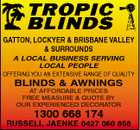 GATTON, LOCKYER & BRISBANE VALLEY & SURROUNDS A LOCAL BUSINESS SERVING LOCAL PEOPLE OFFERING YOU AN EXTENSIVE RANGE OF QUALITY BLINDS & AWNINGS AT AFFORDABLE PRICES FREE MEASURE & QUOTE BY OUR EXPERIENCED DECORATOR 1300 668 174 RUSSELL JAENKE 0427 060 858