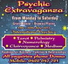 5271618abHC Psychic Extravaganza From Monday to Saturday Grand Plaza - Browns Plains 15th - 20th July, 2013 International Psychics Tarot Palmistry Numerology Clairvoyance Medium Readings on: Business, Families & Relationships All enquiries phone Donna Mobile: 0422 647 721