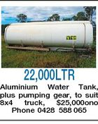 22,000LTR Aluminium Water Tank, plus pumping gear, to suit 8x4 truck, $25,000ono Phone 0428 588 065