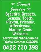 Sarah Jessica  Beautiful Breasts, Sensual Touch, Playful, Friendly, Affectionate, Mature Gents Welcome. escortsandbabes.com.au (Quick Search: SJ8888) 0422 770 398