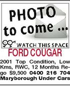 FORD COUGAR 2001 Top Condition, Low Kms, RWC, 12 Months Rego $9,500 0400 216 704 Maryborough Under Cars