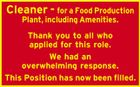 Cleaner - for a Food Production Plant, including Amenities. Thank you to all who applied for this role. We had an overwhelming response. This Position has now been filled.