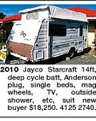 2010 Jayco Starcraft 14ft, deep cycle batt, Anderson plug, single beds, mag wheels, TV, outside shower, etc, suit new buyer $18,250. 4125 2740.