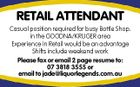 RETAIL ATTENDANT Casual position required for busy Bottle Shop. in the GOODNA/KRUGER area Experience in Retail would be an advantage Shifts include weekend work Please fax or email 2 page resume to: 07 3818 3555 or email to jade@liquorlegends.com.au
