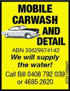 MOBILE CARWASH AND DETAIL ABN 33629974142 4251165aaH We will supply the water! Call Bill 0408 792 039 or 4685 2620