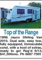 Top of the Range 18ft6 Jayco Stirling Van 2010. Dual axle, easy tow, fully equipped, immaculate cond, with a host of extras, ready to go! Reg'd 9/13, $41,500ono. Ph 6687 7505