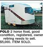 POLO 2 horse float, good condition, registered, owner retiring needs to sell. $5,000. ITEM SOLD.
