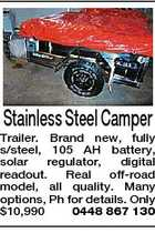 Stainless Steel Camper Trailer. Brand new, fully s/steel, 105 AH battery, solar regulator, digital readout. Real off-road model, all quality. Many options, Ph for details. Only $10,990 0448 867 130