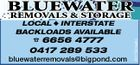 BLUEWATER LOCAL  INTERSTATE BACKLOADS AVAILABLE  6656 4777 0417 289 533 bluewaterremovals@bigpond.com REMOVALS & STORAGE