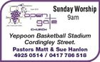 Sunday Worship 9am Yeppoon Basketball Stadium Cordingley Street. Pastors Matt & Sue Hanlon 4925 0514 / 0417 786 518