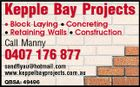 Kepple Bay Projects * Block Laying * Concreting * Retaining Walls * Construction Call Manny 0407 176 877 sandflyau@hotmail.com www.keppelbayprojects.com.au QBSA: 49496