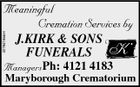 4278416aaH Meaningful Cremation Services by J.KIRK & SONS FUNERALS ManagersPh: 4121 4183 Maryborough Crematorium