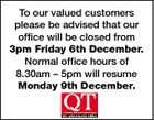 To our valued customers please be advised that our office will be closed from 3pm Friday 6th December. Normal office hours of 8.30am - 5pm will resume Monday 9th December.