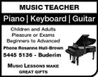 MUSIC TEACHER Piano | Keyboard | Guitar Children and Adults Pleasure or Exams Beginners to Advanced Phone Rosanne Hull-Brown 5445 5136 - Buderim MUSIC LESSONS MAKE GREAT GIFTS