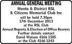ANNUAL GENERAL MEETING Monto & District RSL & Citizens Memorial Club Inc will be held 7.30pm 17th December 2013 at the RSL Club Annual Reports & Election of Office Bearers Further details contact David Watson 4166 1585 or the Club 4166 1243