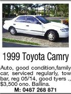 1999 Toyota Camry Auto, good condition,family car, serviced regularly, tow bar, reg 05/14, good tyers ., $3,500 ono. Ballina. M: 0487 268 871