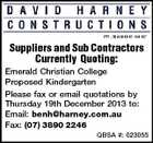 Suppliers and Sub Contractors Currently Quoting: Emerald Christian College Proposed Kindergarten Please fax or email quotations by Thursday 19th December 2013 to: Email: benh@harney.com.au Fax: (07) 3890 2246 QBSA #: 023055