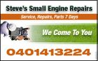 Steve's Small Engine Repairs Steve's Small Engine Repairs Service, Repairs, Parts 7 Days 0401413224 CR90605 We Come To You