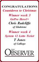 CONGRATULATIONS Countdown to Christmas Winner week 3 GoPro Hero3+ Chris Radcliffe of Gladstone Winner week 4 System 12 Lotto Ticket T Jones of Calliope