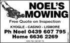 NOEL'S MOWING Free Quote on Inspection Ph Noel 0439 607 795 Home 6636 2269 ABN 780 726 987 76 5487117AA KYOGLE - CASINO - LISMORE