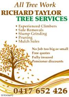 All Tree Work RICHARD TAYLOR TREE SERVICES * Experienced Climbers * Safe Removals * Stump Grinding * Pruning * Mulch Sales No Job too big or small Free quotes Fully insured Pensioner discounts 5578343aaHC 0417 652 426