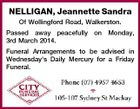 NELLIGAN, Jeannette Sandra Of Wollingford Road, Walkerston. Passed away peacefully on Monday, 3rd March 2014. Funeral Arrangements to be advised in Wednesday's Daily Mercury for a Friday Funeral.