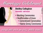 Shelley Callaghan Chinchilla - will travel 5114365aa Marriage Celebrant * Wedding Ceremonies * Reaffirmation of Vows * Commitment Ceremonies * Name Giving Ceremonies 0429 161 343 or (07) 4662 8207