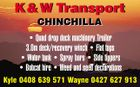 K&W Transport CHINCHILLA * Quad drop deck machinery Trailer 3.0m deck/recovery winch * Flat tops * Water tank * Spray bars * Side tippers * Bobcat hire * Weed and seed declarations Kyle 0408 639 571 Wayne 0427 627 913
