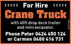 For Hire Crane Truck with 45ft drop deck trailer and mini excavator. Phone Peter 0424 450 124 or Carmen 0400 416 731 5572475aa