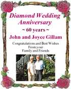 Diamond Wedding Anniversary  60 years  John and Joyce Gillam Congratulations and Best Wishes From your Family and Friends