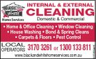 INTERNAL & EXTERNAL CLEANING Domestic & Commercial 3170 3261 1300 133 811 LOCAL or OPERATORS www.blackandwhitehomeservices.com.au 5572824abHC * Home & Office Cleaning * Window Cleaning * House Washing * Bond & Spring Cleans * Carpets & Floors * Pest Control