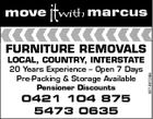 FURNITURE REMOVALS 20 Years Experience - Open 7 Days Pre-Packing & Storage Available Pensioner Discounts 0421 104 875 5473 0635 5214612ab LOCAL, COUNTRY, INTERSTATE