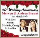 40th Wedding Anniversary Mervyn & Andrea Bryant 9th March 1974 With love Aaron, Melinda, Craig & families Congratulations