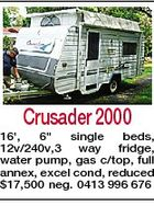 "Crusader 2000 16', 6"" single beds, 12v/240v,3 way fridge, water pump, gas c/top, full annex, excel cond, reduced $17,500 neg. 0413 996 676"