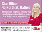 Star Office n 45 North St, Gatton Need personal assistance with your next ne classified ad or notice? Call in or phone Let us design your ad to get results. 8.30am to 3.30pm Monday to Friday Nataly Boycon Classified Sales Consultant (07) 5462 2266 * admin@gattonstar.com.au 5572311aa