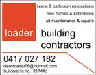 home & bathroom renovations new homes & extensions all maintenance & repairs loader building contractors 0417 027 182 deanloader76@hotmail.com builders lic no. 81744c