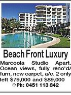Beach Front Luxury Marcoola Studio Apart. Ocean views, fully reno'd/ furn, new carpet, a/c. 2 only left $79,000 and $89,000 Ph: 0451 113 842