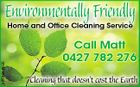 Environmentally Friendly Home and Office Cleaning Service 5577164aaHC Call Matt 0427 782 276 Cleaning that doesn't cost the Earth