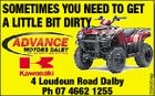 4 Loudoun R d D lb Road Dalby Ph 07 4662 1255 5594954ap ap SOMETIMES YOU NEED TO GET A LITTLE BIT DIRTY
