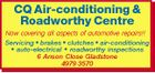 CQ Air-conditioning & Roadworthy Centre Now covering all aspects of automotive repairs!! Servicing * brakes * clutches * air-conditioning * auto-electrical * roadworthy inspections 6 Anson Close Gladstone 4979 3570