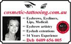 cosmetic-tattooing.com.au  Eyebrows, Eyeliners, Lips, Medical.  Eyebrow artistry  Eyelash extentions  14 Years Experience  Deb 0409 656 005