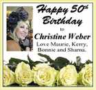 Happy 50th Birthday to Christine Weber Love Maurie, Kerry, Bonnie and Sharna.