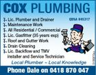 COX PLUMBING QBSA 045317 Local Plumber  Local Knowledge Phone Dale on 0418 870 047 5156970aa Lic. Plumber and Drainer Maintenance Work All Residential / Commercial Lic. Gasfitter (35 years exp) Roof and Gutter Work Drain Cleaning Lic. Backflow and TMV installer and Service Technician