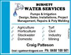 * * * * Agriculture Horticulture Stockwater Domestic * * * * Turf Civil Industry Mining 5549547aa Pumps & Irrigation Design, Sales, Installations, Project Management, Repairs & Poly Welding Craig Patteson Email: cgpatteson@bigpond.com Ph: 0488 109 981