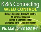 K&S Contracting WEED CONTROL Ph: Matt 0438 603 941 5158773aa Declared weeds | Regrowth control All spraying services Trained & Accredited staff Quikspray units | Local contractor